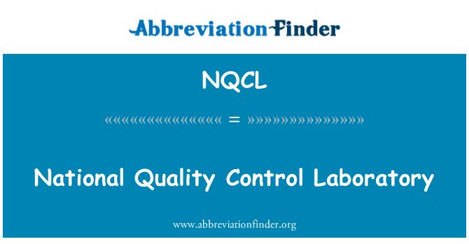 NQCL: National Quality Control Laboratory