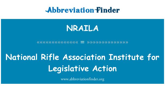 NRAILA: National Rifle Association Institute for Legislative Action