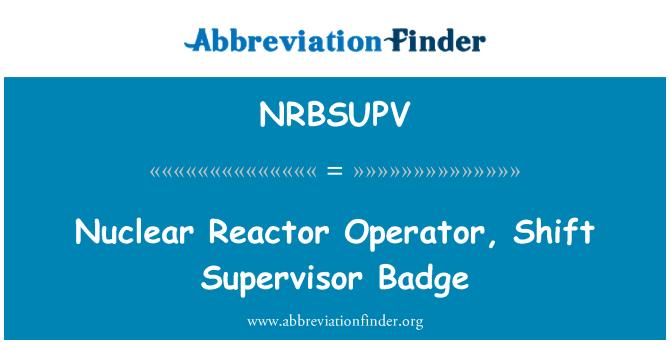 NRBSUPV: Nuclear Reactor Operator, Shift Supervisor Badge