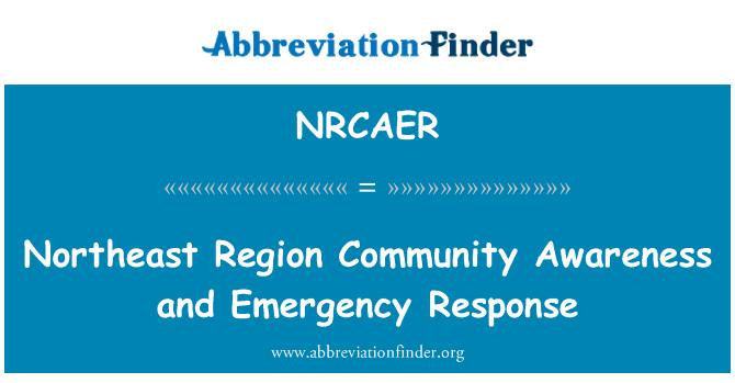 NRCAER: Northeast Region Community Awareness and Emergency Response