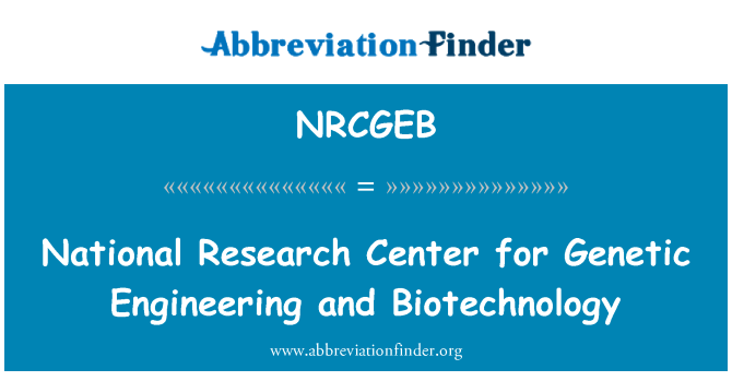 NRCGEB: National Research Center for Genetic Engineering and Biotechnology