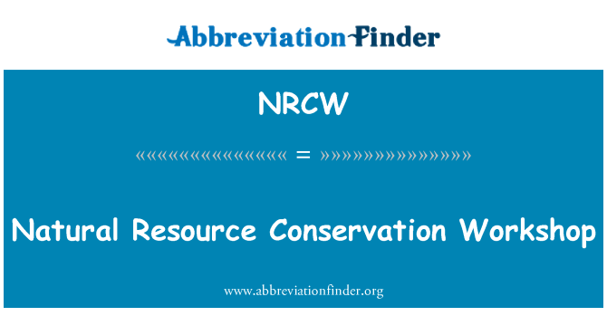 NRCW: Natural Resource Conservation Workshop