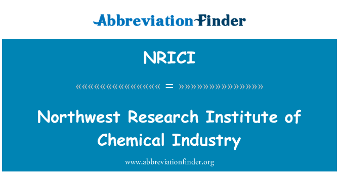 NRICI: Northwest Research Institute of Chemical Industry