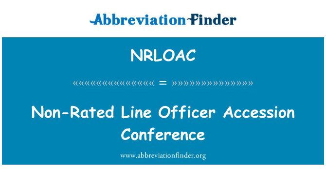NRLOAC: Non-Rated Line Officer Accession Conference