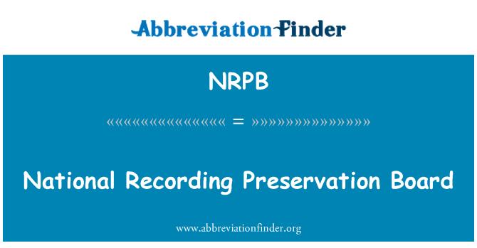 NRPB: Junta de preservación nacional grabación