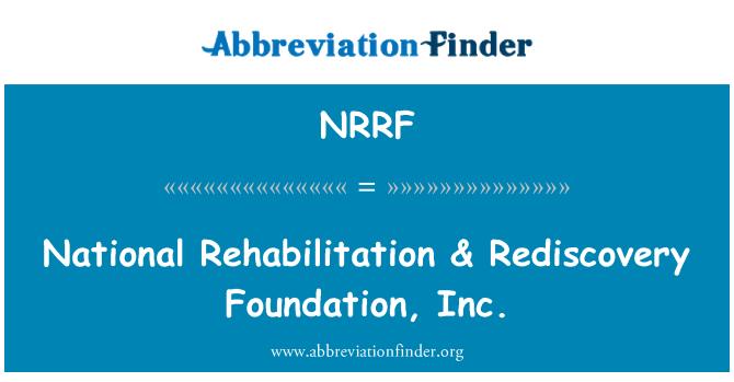 NRRF: National Rehabilitation & Rediscovery Foundation, Inc.