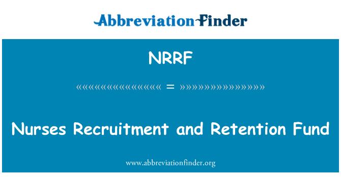 NRRF: Nurses Recruitment and Retention Fund