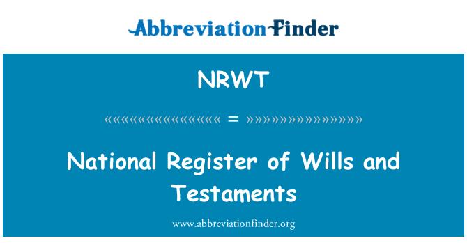 NRWT: Registro Nacional de testamentos y testamentos