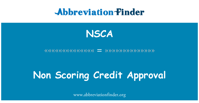 NSCA: Non Scoring Credit Approval