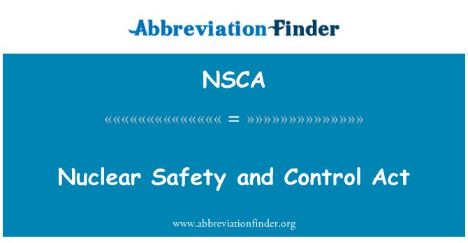 NSCA: Akta kawalan dan Keselamatan Nuklear