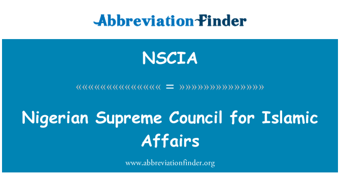 NSCIA: Nigerian Supreme Council for Islamic Affairs