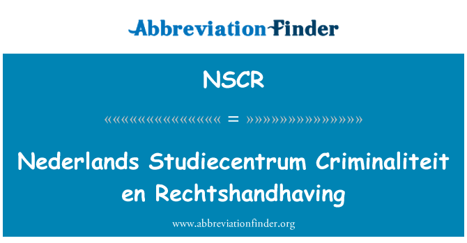 NSCR: Nederlands Studiecentrum Criminaliteit fr omzetting