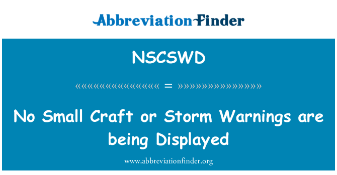 NSCSWD: No Small Craft or Storm Warnings are being Displayed
