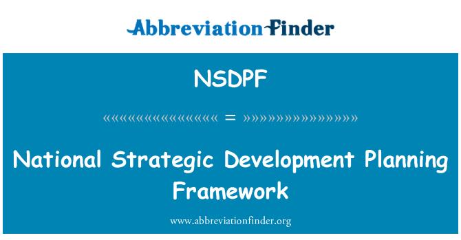 NSDPF: National Strategic Development Planning Framework
