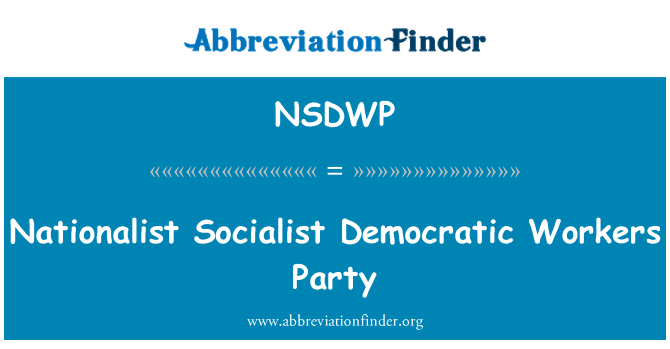 NSDWP: Nationalist Socialist Democratic Workers Party