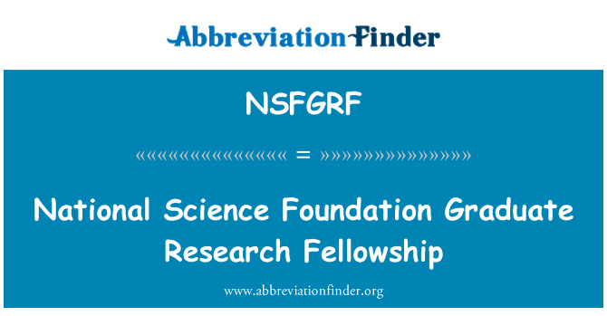 NSFGRF: National Science Foundation Graduate Research Fellowship
