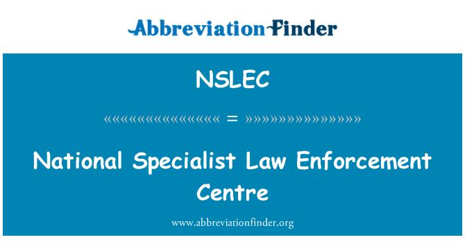 NSLEC: National Specialist Law Enforcement Centre
