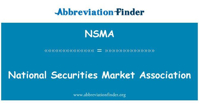 NSMA: Ulusal Menkul Kıymetler piyasası Birliği