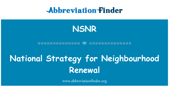 NSNR: National Strategy for Neighbourhood Renewal