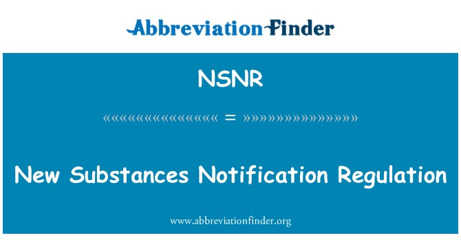 NSNR: New Substances Notification Regulation