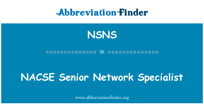 NSNS: NACSE   Senior Network Specialist