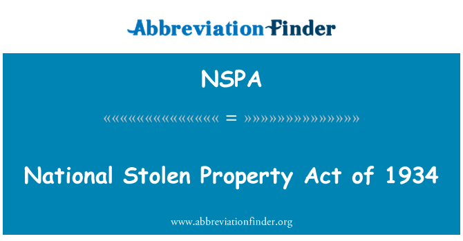 NSPA: National Stolen Property Act of 1934