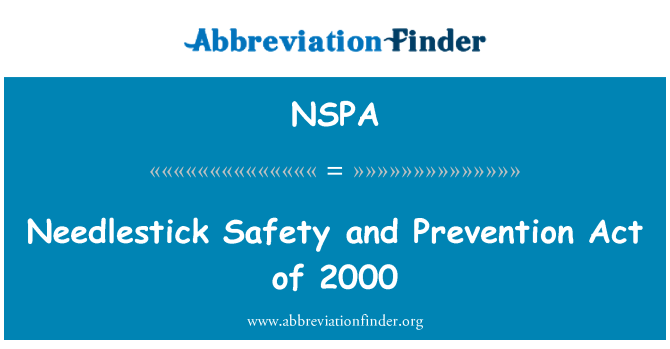 NSPA: Needlestick Safety and Prevention Act of 2000