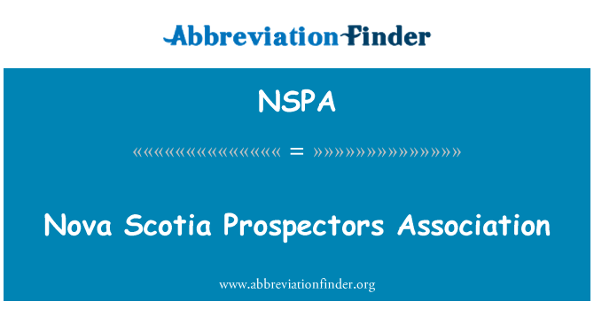 NSPA: Nova Scotia Prospectors Association