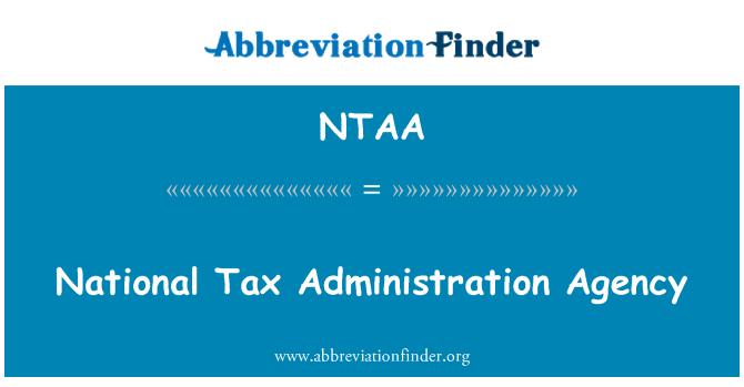 NTAA: National Tax Administration Agency