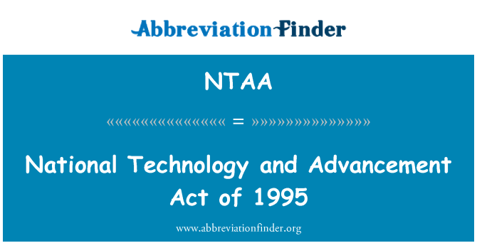 NTAA: National Technology and Advancement Act of 1995