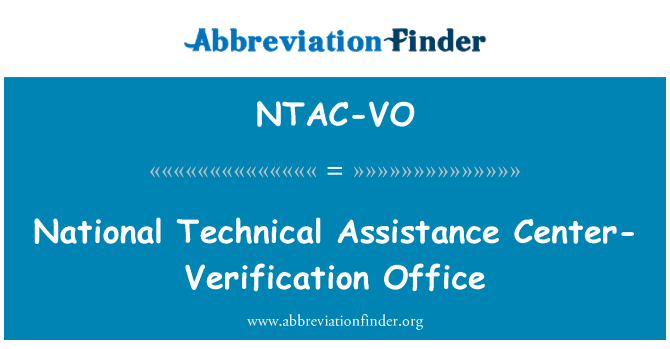 NTAC-VO: National Technical Assistance Center-Verification Office