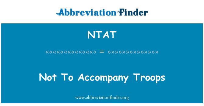 NTAT: No para acompañar a las tropas