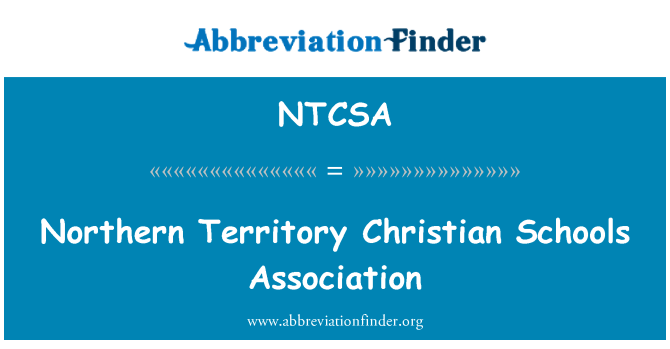 NTCSA: Northern Territory Christian Schools Association