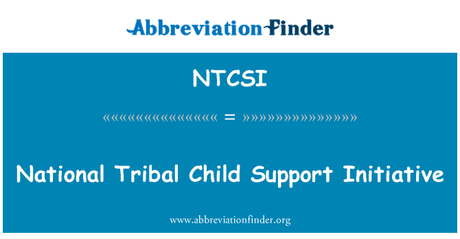 NTCSI: National Tribal Child Support Initiative