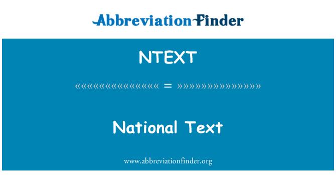 NTEXT: National Text