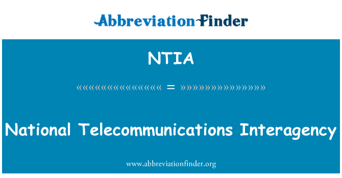 NTIA: Interinstitucional Nacional de telecomunicaciones