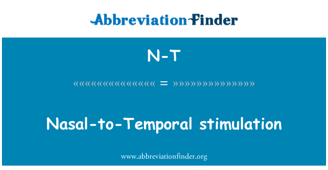 N-T: Nasal-to-Temporal stimulation