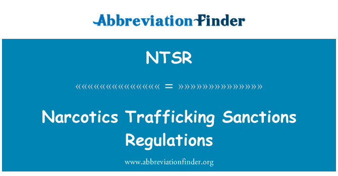 NTSR: Reglamento de sanciones de tráfico de estupefacientes
