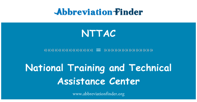 NTTAC: National Training and Technical Assistance Center