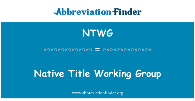 NTWG: Native Title Working Group