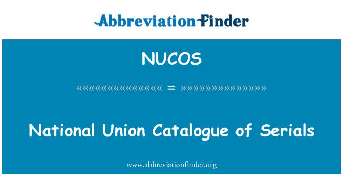 NUCOS: National Union Catalogue of Serials