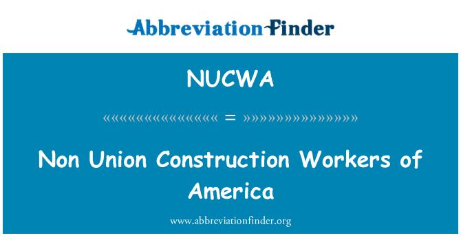 NUCWA: Trabajadores de la construcción no Unión de América
