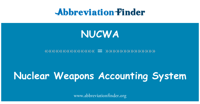 NUCWA: Nuclear Weapons Accounting System