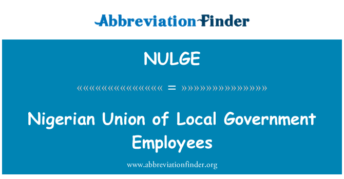 NULGE: Nigerian Union of Local Government Employees