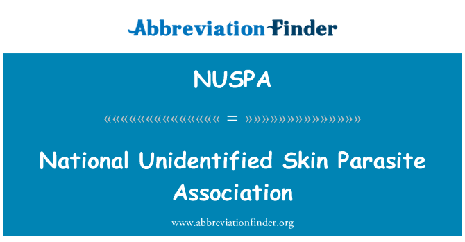 NUSPA: National Unidentified Skin Parasite Association