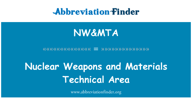 NW&MTA: Nuclear Weapons and Materials Technical Area