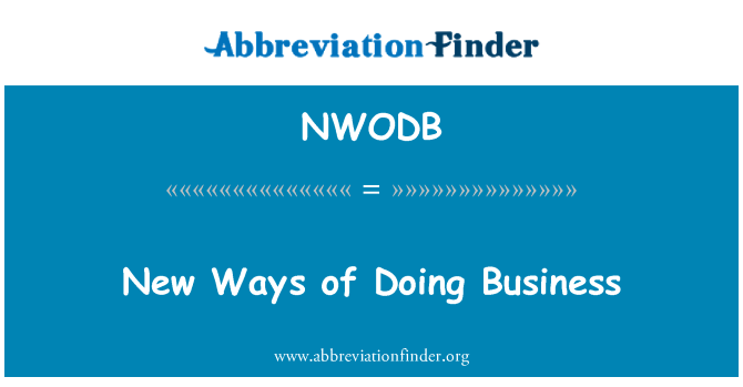 NWODB: New Ways of Doing Business