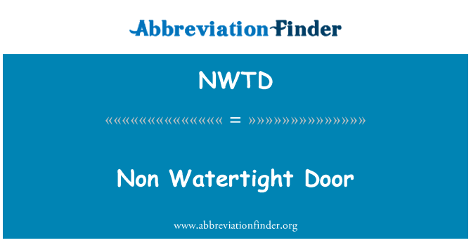 NWTD: Non Watertight Door
