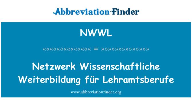NWWL: Netzwerk Wissenschaftliche Weiterbildung für Lehramtsberufe