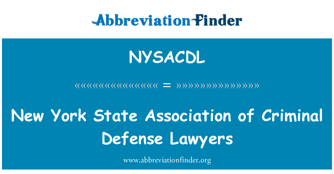 NYSACDL: New York State Association of Criminal Defense Lawyers